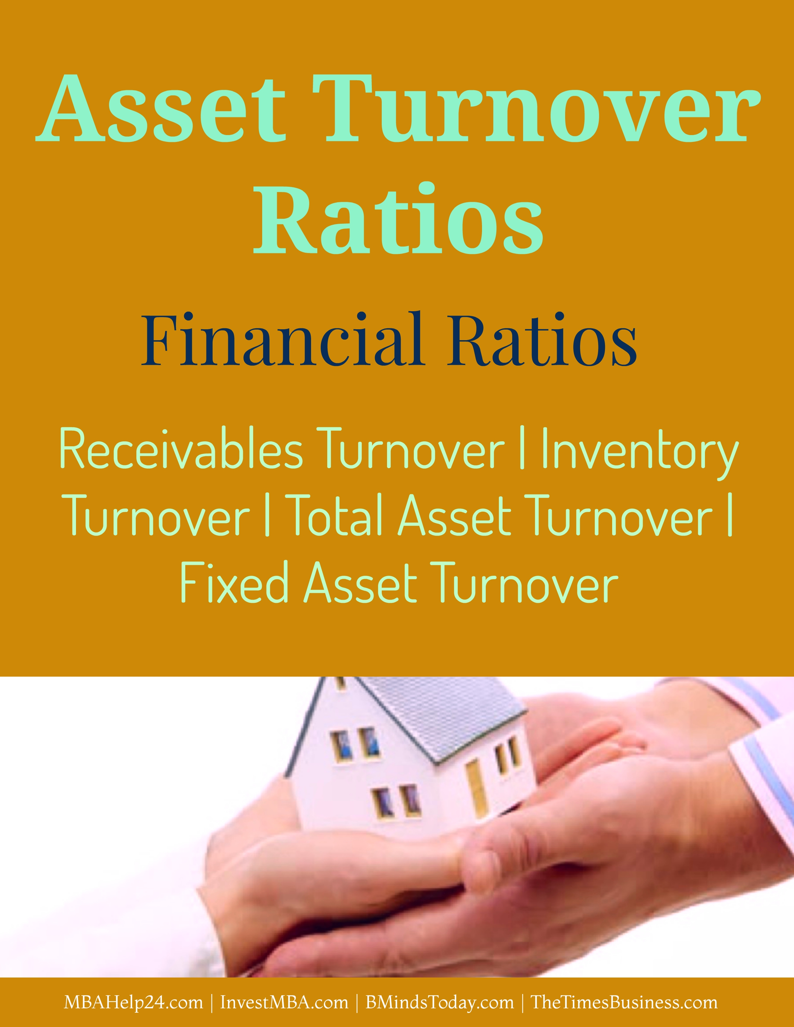 Asset Turnover Ratios- Receivables, Inventory, Total Asset and Fixed Asset Asset Turnover Ratios Asset Turnover Ratios | Receivables | Inventory | Total Asset | Fixed Asset Asset Turnover Ratios Receivables Inventory Total Asset and Fixed Asset
