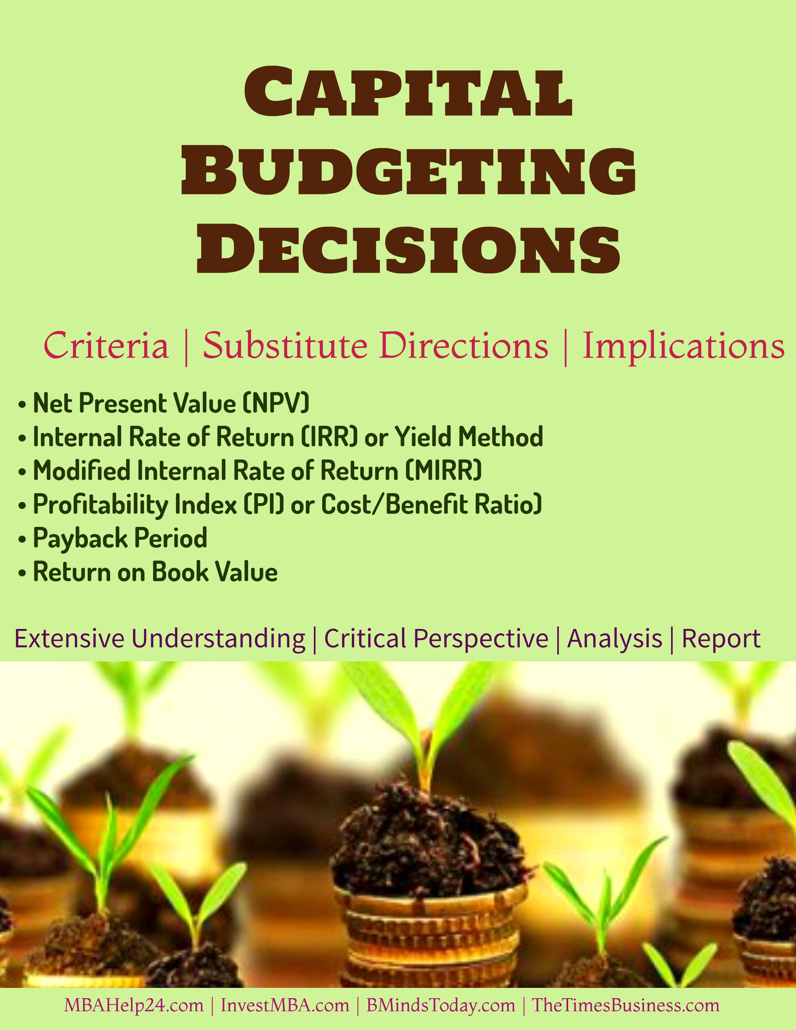 Capital Budgeting Decisions | Criteria | Substitute Directions | Implications capital budgeting Capital Budgeting Decisions | Criteria | Substitute Directions | Implications Capital Budgeting Decisions Criteria Substitute Directions Implications