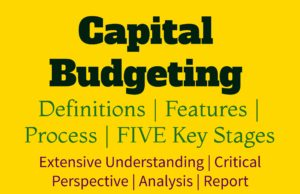 Capital budgeting- definitions, processes, stages and implications