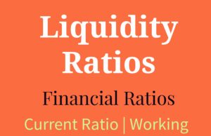 Liquidity Ratios- Current Ratio, Working Capital Ratio, Quick Ratio