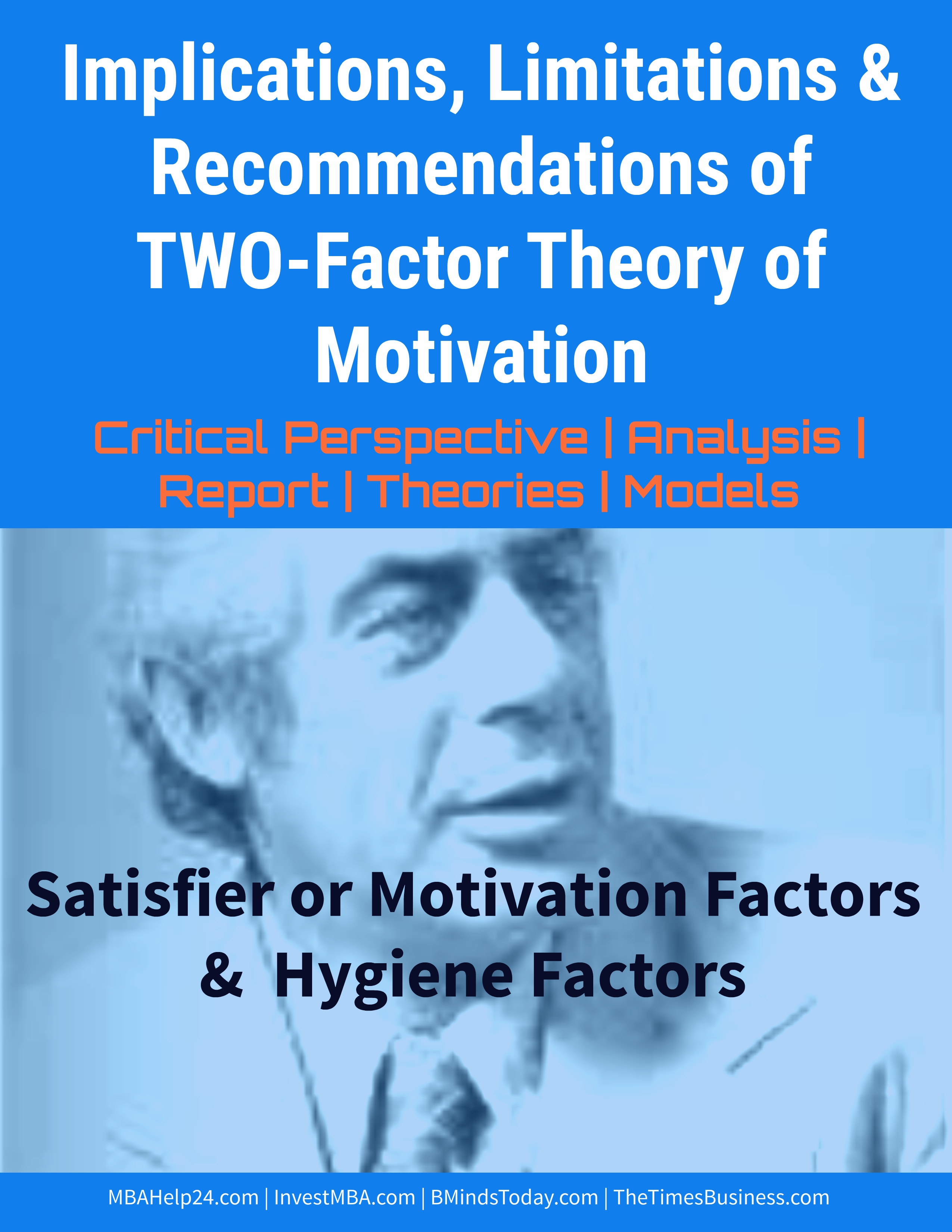 Implications, Limitations & Recommendations of TWO-Factor Theory of Motivation motivation Implications, Limitations & Suggestions of TWO-Factor Theory of Motivation Two factor theory of motivation limtations