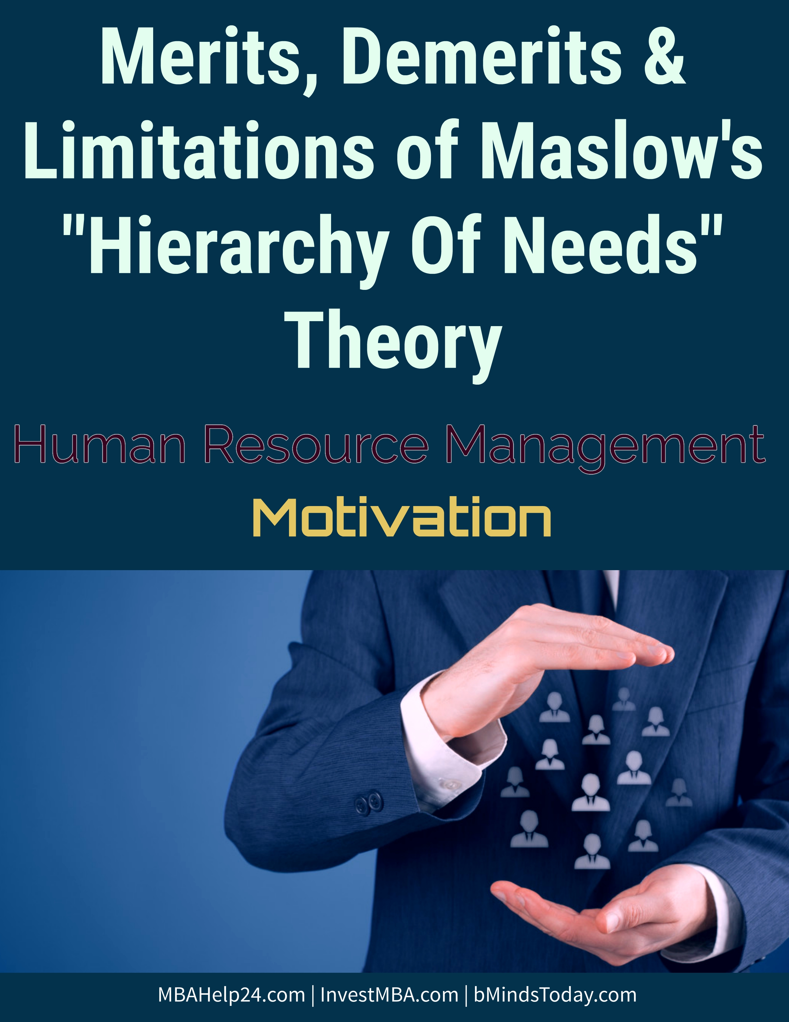 Advantages, Disadvantages and Limitations of Maslow's Hierarchy of Need Theory hierarchy of needs Limitations Of Maslow's 'Hierarchy of Needs' Theory | Merits | Demerits advantages disadvatages and limitations of maslow hierarchy of needs theory