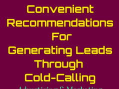 TEN Convenient Recommendations For Generating Leads Through Cold-Calling