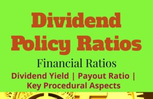Dividend Policy Ratios- Dividend Yield, Payout Ratio, Key Procedural Aspects