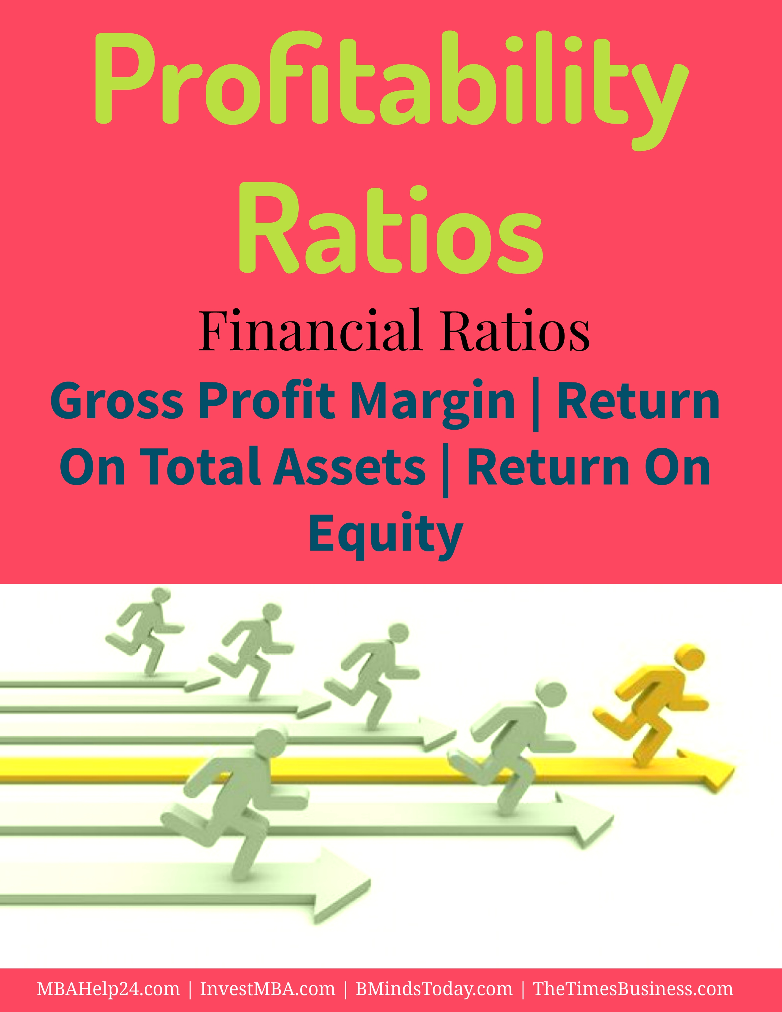 Profitability Ratios- Gross Profit Margin- Return On Assets- Return On Equity Profitability Ratios Profitability Ratios | Gross Profit Margin | Return On Assets | Return On Equity Profitability ratios