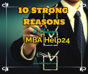 Ten Strong Reasons Why Should Choose MBAHelp24.com
