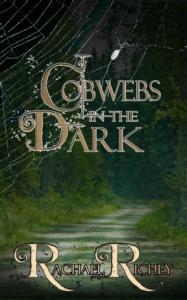 Cobwebs in the Dark by Rachael Richey