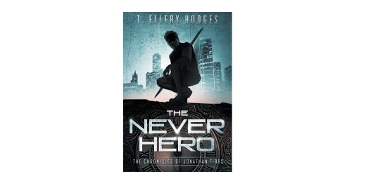 The Never Hero by T.Ellery Hodges feature