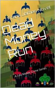 Dead Money Run by J. Frank James