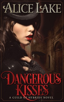 Dangerous Kisses by Alice Lake