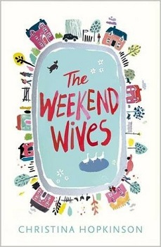 The Weekend Wives by Christina Hopkinson