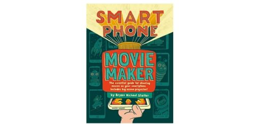 feature-image-smart-phone-movie-maker-by-bryan-michael-stoller