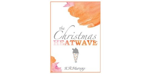 feature-image-the-christmas-heatwave-by-k-r-murray