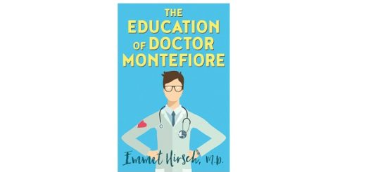 feature-image-the-education-of-doctor-montefiore-by-emmet-hirsch-m-d