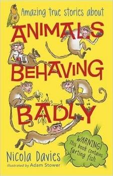 Animals Behaving Badly by Nicola Davis