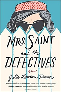 Mrs Saint and the Defectives by Julie Lawson Timmer