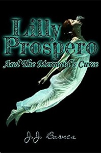 Lilly Prospero and the mermaids curse by j.j. barnes