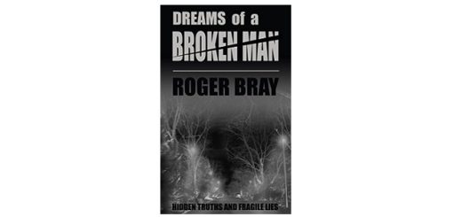 Feature Image - Dreams of a Broken Man by Roger Bray