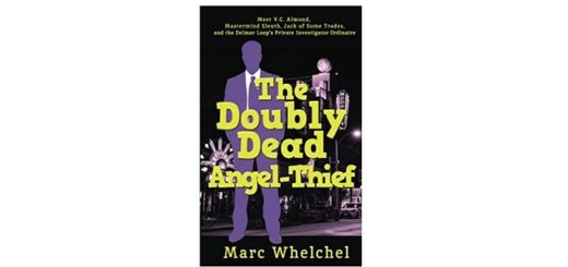 Feature Image - The Double Dead Angel Thief by Marc Whelchel