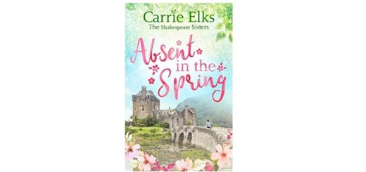 Feature Image - Absent in the Spring by Carrie Elks