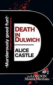 Death in Dulwich by Alice Castle
