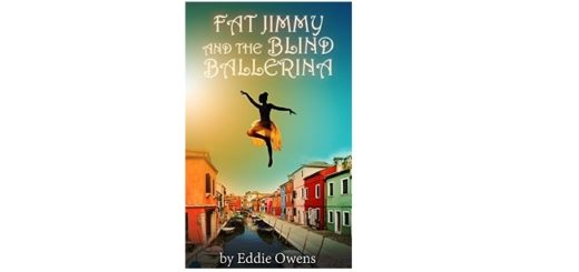 Feature Image - Fat Jimmy and the Blind Ballerina by eddie owens