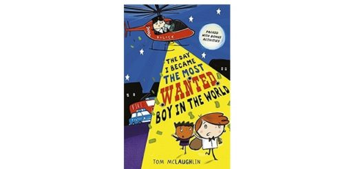 Feature Image - The Day I Became The Most Wanted Boy in the World by Tom McLaughlin