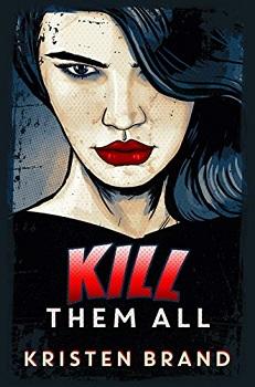 Kill them all by Kristen brand