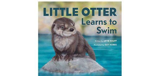 Feature Image - Little Otter Leanrs to Swim by Artie Knapp