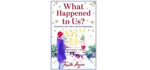 Feature Image - What Happened to Us by Faith Hogan