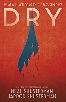 Dry Book cover by Neal Schusterman and Jarrod Schusterman