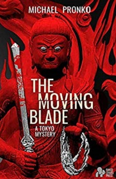 The Moving Blade by Michael Pronko