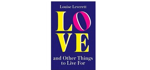 Feature Image - Love and Other Things to Live for by Louise Leverett