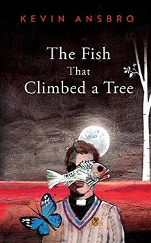 The Fish that Climbed a Tree by Kevin Ansboro