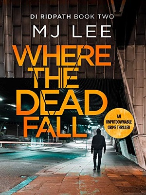 Where the Dead Fall by M J Lee