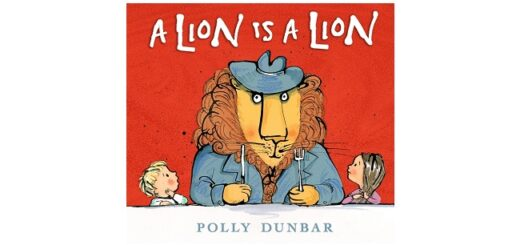 Feature Image - A Lion Is a Lion by Polly Dunbar