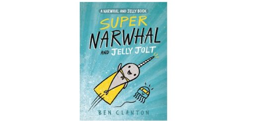 Feature Image - Super Narwhal and Jelly Jolt by Ben Clanton
