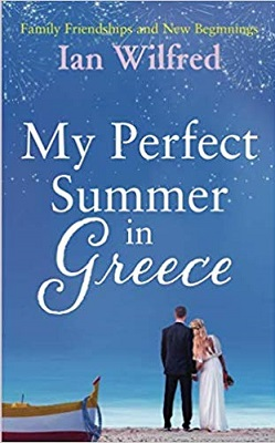 My Perfect Summer in Greece by Ian Wilfred