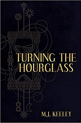 Turning the Hourglass by M. J. Keeley