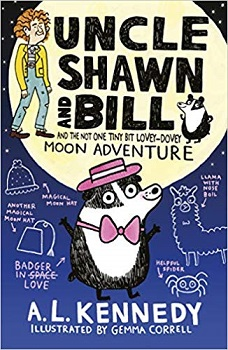 Uncle Shawn and Bill and the Not One Tiny Bit Lovey-Dovey Moon Adventure by A L Kennedy