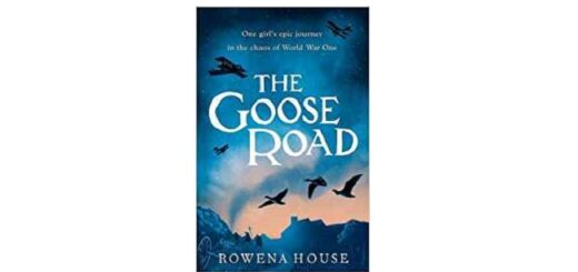 Feature Image - The Goose Road by Rowena House