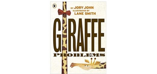 Feature Image - Giraffe Problems by Jory John