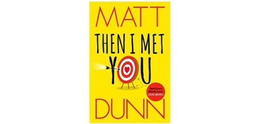 Feature Image - Then I Met You by Matt Dunn