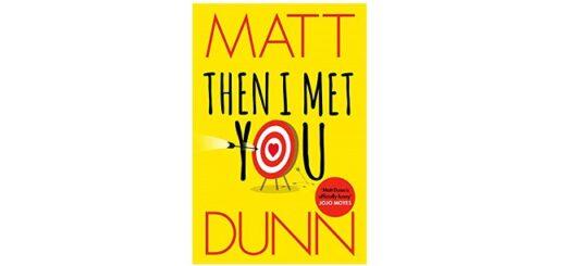 Feature Image - Then I Met You by Matt Dunn