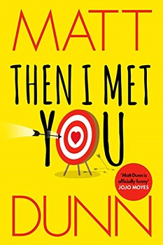 Then I Met You by Matt Dunn
