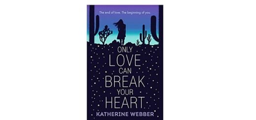 Feature Image - Only Love Can Break Your Heart by Katherine Webber