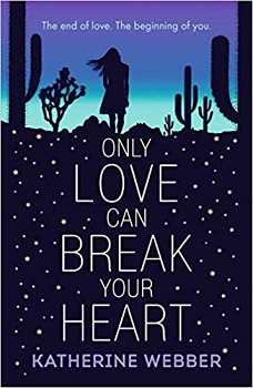 Only Love Can Break Your Heart by Katherine Webber