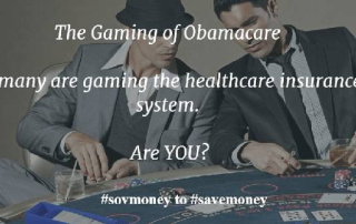 """""""The Gaming of Obamacare. Many are gaming the healthcare insurance system. Are YOU?"""" This is written word over a picture of two well dressed men playing a poker game and appearing to be sneaky."""