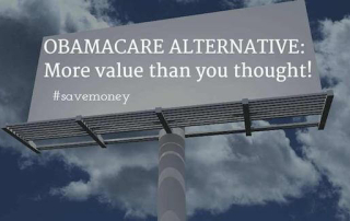 """Billboard with """"OBAMACARE ALTERNATIVE: more value than you thought!"""" Healthcare ministry offerings are more than just an Obamacare penalty exemption: a valuable health insurance alternative that is growing in popularity!"""