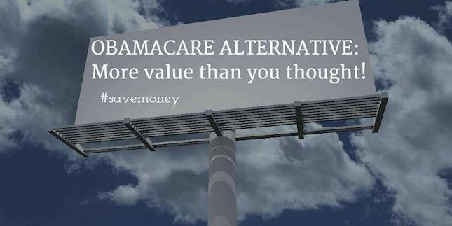 "Billboard with ""OBAMACARE ALTERNATIVE: more value than you thought!"" Healthcare ministry offerings are more than just an Obamacare penalty exemption: a valuable health insurance alternative that is growing in popularity!"